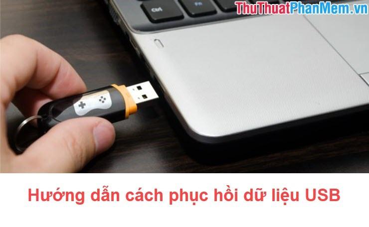 Hướng dẫn cách phục hồi dữ liệu USB