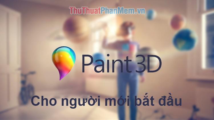 Cách sử dụng Paint 3D trên Windows 10 cho người mới bắt đầu