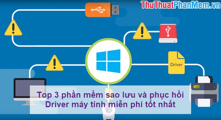 Top 3 phần mềm sao lưu và phục hồi Driver máy tính miễn phí tốt nhất