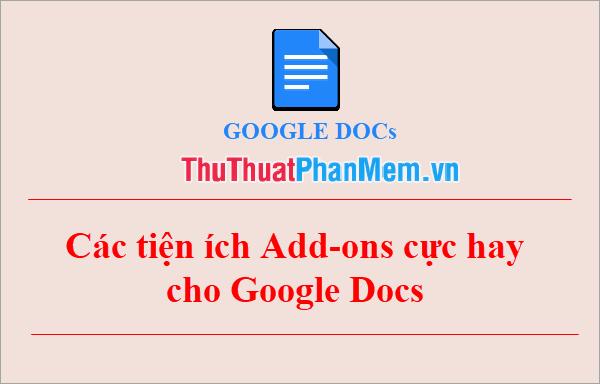 Các tiện ích Add-ons cực hay cho Google Docs