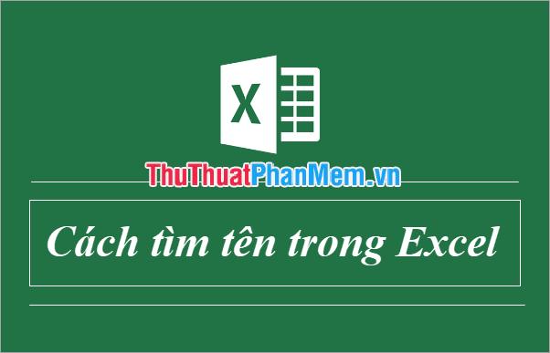 Cách tìm tên trong Excel