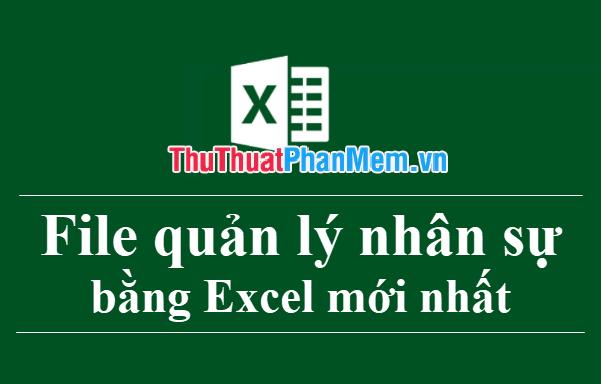 File quản lý nhân sự bằng Excel mới nhất 2020