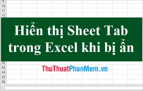 Hiển thị Sheet Tab trong Excel khi bị ẩn